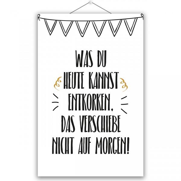 "Poster ""HEUTE ENTKORKEN"""