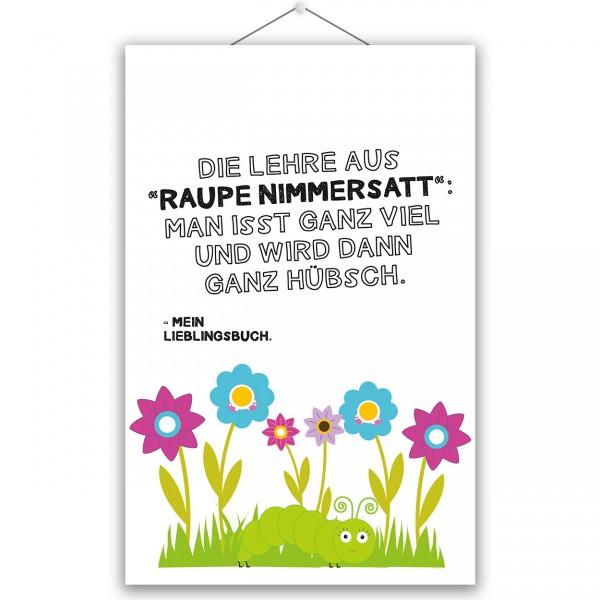 "Poster ""RAUPE NIMMERSATT"""