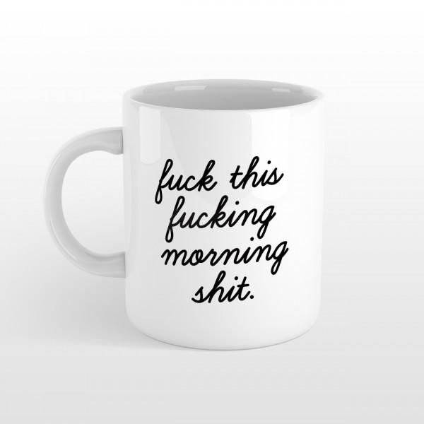 Tasse MORNING SHIT