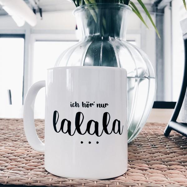 "Tasse ""LALALA"""